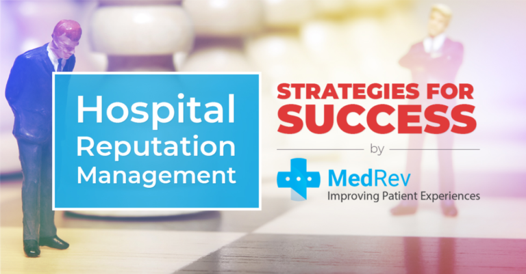 Hospital Reputation Management Strategies for Success